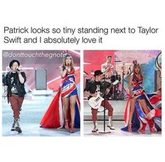I dislike Taylor swift a lot but it's true ^-^ <<< are we not gonna talk about how cute Patrick looks in this Outfit?