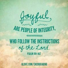 Psalm 119:1 Joyful intergrity follow instructions of the Lord