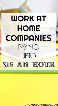 Check out this list of work at home companies which pay around $15 an hour. There are jobs ranging from customer service to chat agents. #Ranges