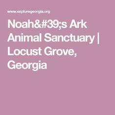 Noah's Ark Animal Sanctuary   Locust Grove, Georgia