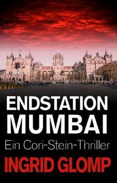 Read Vorwort from the story Endstation Mumbai (Cori-Stein-Thriller Nr. Auszug by IngridGlomp (Ingrid Glomp) with 5 reads. Mumbai, Thriller, Mystery, Wattpad, Movies, Movie Posters, Indian, Adventure, Stone