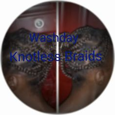 Moma's Healthy Hair Journey: Washday – Knotless Braids