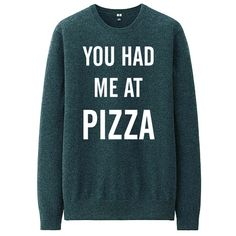 You Had Me at Pizza (Sweatshirt) ($25) ❤ liked on Polyvore featuring tops, hoodies, sweatshirts, black, women's clothing, black crew neck sweatshirt, sweatshirt hoodies, graphic crewneck sweatshirts, sweat tops and graphic tops