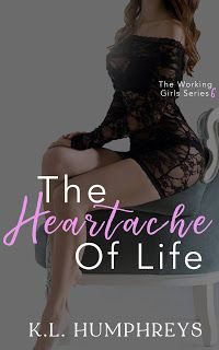#NewRelease Title: The Heartache of Life Series: Working Girls Series Author: K.L. Humphreys Genre: New Adult Romance #theheartacheofliferelease #klhumphreysrelease #workinggirlsseries #septemberrelease #tbr #newadultromance #klhumphreysauthor @author_KL