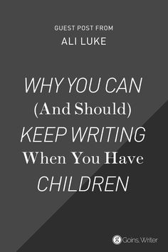 Keep your identity as a writer after you become a parent. https://goinswriter.com/writing-with-kids/