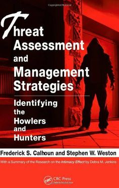 Threat Assessment and Management Strategies: Identifying the Howlers and Hunters by Frederick S. Calhoun. $70.91. Edition - 1. Publisher: CRC Press; 1 edition (October 6, 2008). Publication: October 6, 2008. Author: Frederick S. Calhoun
