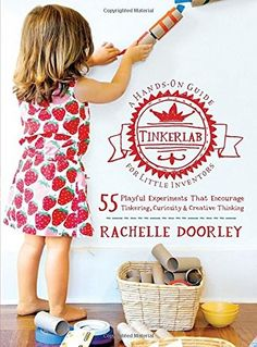 Tinkerlab: A Hands-On Guide for Little Inventors on www.amightygirl.com