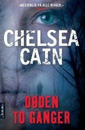 """Chelsea Cain - """"Døden to ganger"""""""