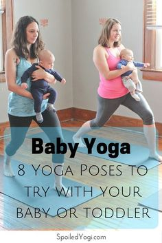 Baby Yoga: 8 Yoga Poses You Can Do With Your Baby |Baby Yoga, Mommy and Me Yoga