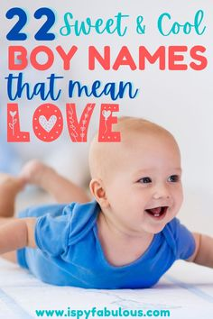 "Looking for that perfect boy name for your little love? These 22 sweet and cool boy names mean ""love"" or some version of the word. #boyname #babyname Names That Mean Love, Cool Boy Names, Unique Boy Names, Italian Baby Names, Irish Baby Names, Boy Name Meanings, Names With Meaning, Modern Baby Names, Unisex Name"