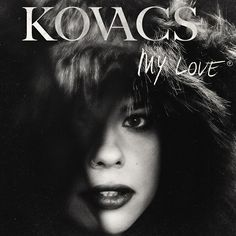 Kovacs – My love