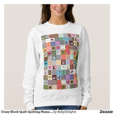 Shop Crazy Block Quilt Quilting Mama Funny Sweatshirt created by BabyDelights. Crazy Block, Block Quilt, Funny Sweatshirts, Cute Gifts, Wardrobe Staples, Fitness Models, Quilting, Graphic Sweatshirt, Female
