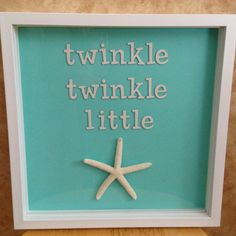 Twinkle twinkle little (starfish) shadow box sign, beach decor