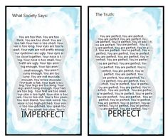 What Society Says ....  The Truth ....  Has it occurred to you that you are actually PERFECT already?