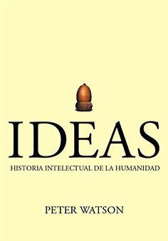 Ideas: Historia intelectual de la humanidad de Peter Watson, http://www.amazon.es/dp/B00LDAGV9A/ref=cm_sw_r_pi_dp_4DzSub0SCWSFV