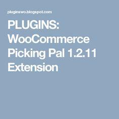 PLUGINS: WooCommerce Picking Pal 1.2.11 Extension