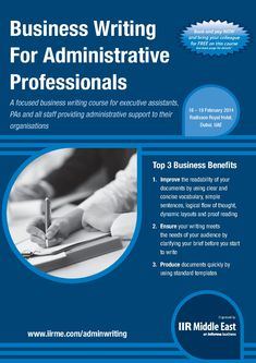 Business Writing For Administrative Professionals - This course will help administrative professionals develop their writing skills and learn how to write more effectively. They will discover how to structure effective emails and letters, and there will be a session on writing tasks such as writing agendas and minutes for meetings. - See more at: http://www.informa-mea.com/Training/adminwriting
