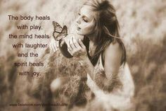 The body heals with play..