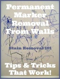 Tips and tricks for removing permanent marker from walls and doors {on Stain Removal 101}