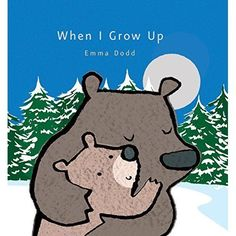 When I Grow Up (Emma Dodd s Love You Books) - Emma Dodd (Auth NEW Hardcover 22/0