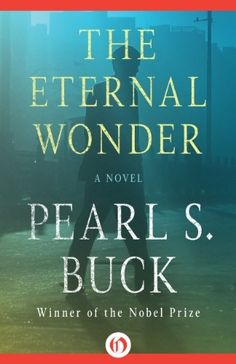 Download The Eternal Wonder by Pearl S. Buck - BookBub