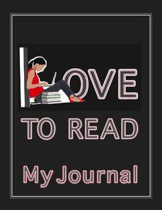 """Reading design in cool girl with laptop and books forms the words """"I love to read. 100 Days Of School, School Fun, Back To School, Reading Journals, School Signs, 100th Day, Teacher Appreciation, Good Day, Free Printables"""