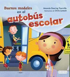Buenos modales en el autobús escolar. Amanda Doering Tourville. Everest, 2011