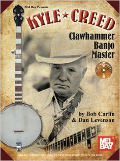 Mel Bay presents Kyle Creed - Clawhammer Banjo Master Book/CD Set: Bob Carlin, Dan Levenson: 9780786682713: Amazon.com: Books
