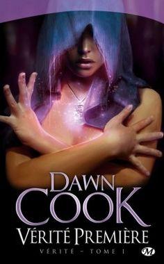 Dawn Cook - Vérité, Tome 1 : Vérité Première