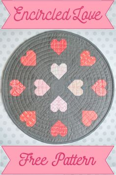 Encircled Love - Free Mini Quilt Pattern Link to PDF: http://kittensandthreads.com/wp-content/uploads/2016/01/EncircledLoveMiniQuiltPattern.pdf
