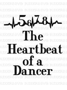 Heartbeat of a Dancer SVG Dancer svg Dance svg Dance Cut File Dance Custom svg custom cut file Dance Memes, Dance Humor, Dancer Quotes, Dance Quote Tattoos, Dance Teacher Quotes, Dance Sayings, Quotes About Dance, Dance Life Quotes, Short Dance Quotes
