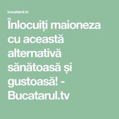 Înlocuiți maioneza cu această alternativă sănătoasă și gustoasă! - Bucatarul.tv Salads