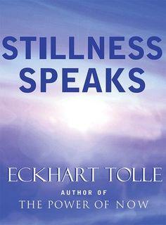 Stillness Speaks -Eckhart Tolle