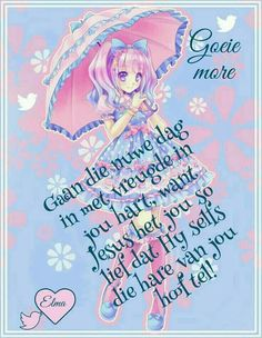 Morning Blessings, Good Morning Wishes, Day Wishes, Lekker Dag, Evening Greetings, Goeie Nag, Goeie More, Afrikaans Quotes, Morning Greeting