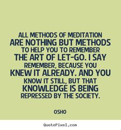 Osho quote read more at httpreflectionway 8 limbs quotes about life all methods of meditation are nothing but methods fandeluxe Gallery