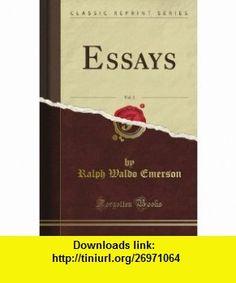 Essays, Vol. 2 (Classic Reprint) Ralph Waldo Emerson ,   ,  , ASIN: B008BWV3SM , tutorials , pdf , ebook , torrent , downloads , rapidshare , filesonic , hotfile , megaupload , fileserve