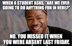 A teacher's face when... he tells a student the class FINALLY had fun - on the day the student was absent.