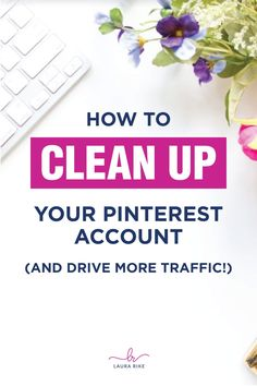 If you notice your traffic from Pinterest isn't quite what it used to be you might need to spruce it up! Using the procedures I use to clean up my Pinterest client accounts, I'm sharing with you tips to clean up your boards and pins and really start driving traffic to your business. #pinterestmarketing #pintereststrategy #pinteresttips
