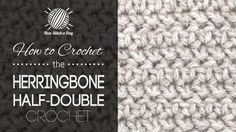 How to Crochet the Herringbone Half Double Crochet Stitch  >>> I plan to do this for our baby boy's second crocheted blanket in gray or blue.