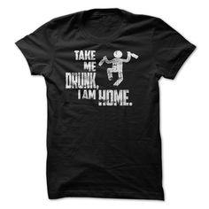 Drunk T Shirt,take Me Drunk Tee,take Me Drunk Im Home T Shirt