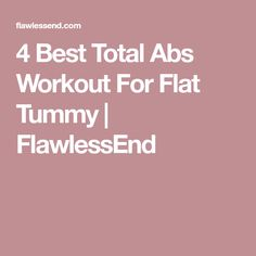 4 Best Total Abs Workout For Flat Tummy   FlawlessEnd