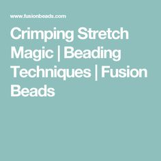 Crimping Stretch Magic | Beading Techniques | Fusion Beads