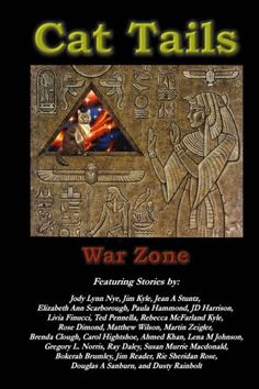 Cat Tails: War Zone by Various Authors https://www.amazon.com/dp/1942450796/ref=cm_sw_r_pi_dp_U_x_-8.QAbY6RJ23X