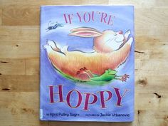 If you're Hoppy by April Pulley Sayre:  A new take on the happy and you know it tune that pairs  actions and sounds with  lists of animals and simple, colorful illustrations.