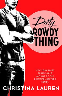 Dirty Rowdy Thing (Wild Seasons #2) by Christina Lauren {Review} | Rhea's Neon Journal