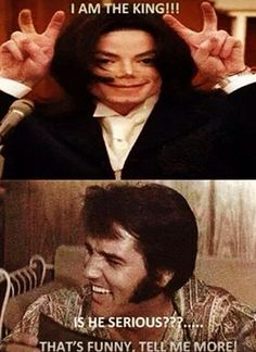 That's funny! The king of pop and the king of rock and roll