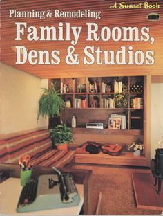 Planning & Remodeling Family Rooms, Dens & Studios (A Sunset Book). Lane, 1979.