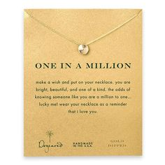 "Dogeared One in a Million necklace - ""make a wish and put on your necklace. you are bright, beautiful, and one of a kind. the odds of knowing someone like you are a million to one... lucky me! wear your necklace as a reminder that i love you."""