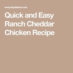 Quick and Easy Ranch Cheddar Chicken Recipe