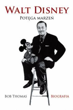 """Walt Disney 'Potęga Marzeń"""""""